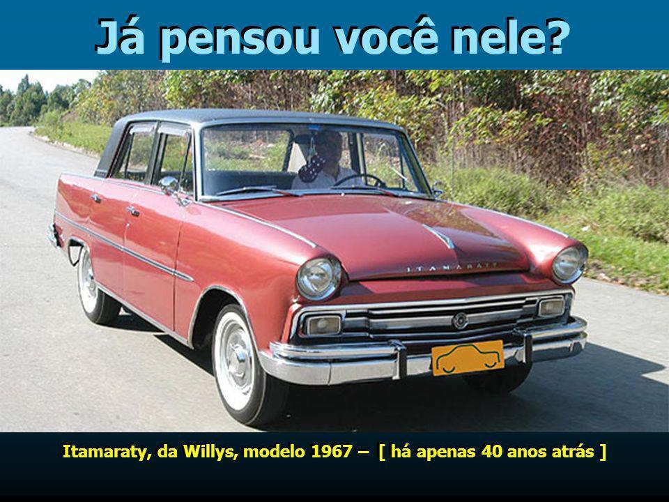 Itamaraty, da Willys, modelo 1967 – [ há apenas 40 anos atrás ]